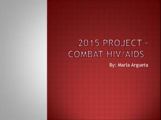 2015 Project – Combat HIV/AIDS