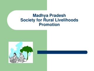 Madhya Pradesh  Society for Rural Livelihoods Promotion