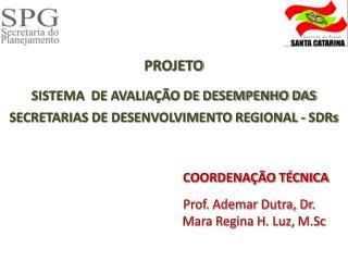 PROJETO SISTEMA  DE AVALIAÇÃO DE DESEMPENHO DAS SECRETARIAS DE DESENVOLVIMENTO REGIONAL -  SDRs