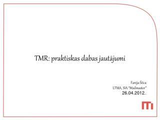 TMR: praktiskas dabas jautājumi