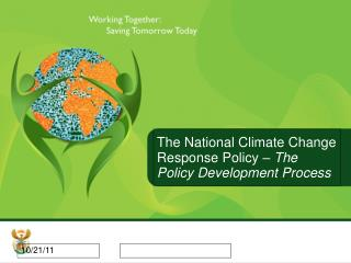The National Climate Change Response Policy –  The Policy Development Process