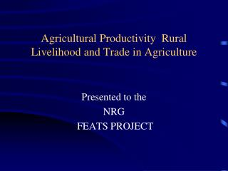 Agricultural Productivity  Rural Livelihood and Trade in Agriculture