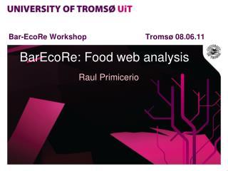 Bar-EcoRe WorkshopTromsø 08.06.11