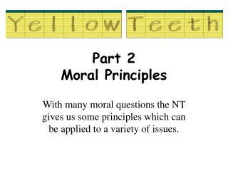 Part 2 Moral Principles