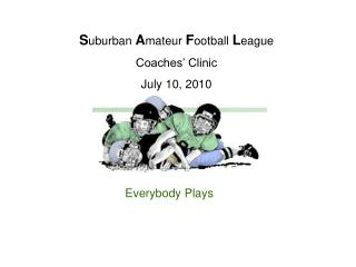 Suburban Amateur Football League Coaches  Clinic July 10, 2010