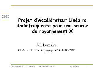 Projet d'Accélérateur Linéaire Radiofréquence pour une source  de rayonnement X