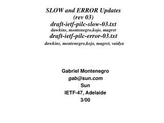 Gabriel Montenegro gab@sun Sun IETF-47, Adelaide 3/00