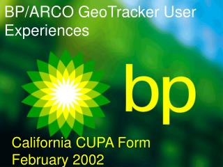 BP/ARCO GeoTracker User Experiences