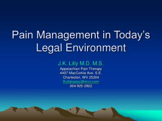 Pain Management in Today�s Legal Environment
