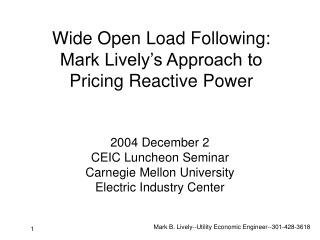 Wide Open Load Following: Mark Lively s Approach to Pricing Reactive Power