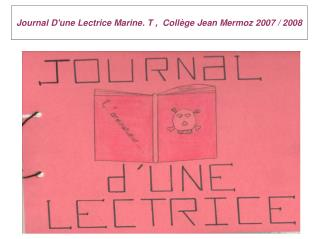 Journal D'une Lectrice Marine. T ,  Collège Jean Mermoz 2007 / 2008