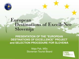 Maja Pak, MSc Slovenian Tourist Board