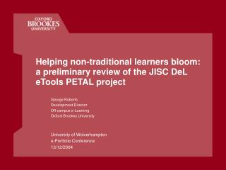 Helping non-traditional learners bloom: a preliminary review of the JISC DeL eTools PETAL project