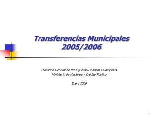 Transferencias Municipales  2005/2006