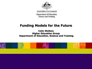 Funding Models for the Future Colin Walters Higher Education Group