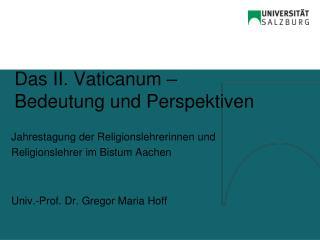 Das II. Vaticanum – Bedeutung und Perspektiven