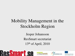 Mobility Management in the Stockholm Region