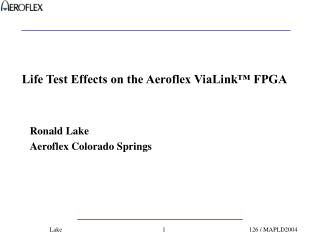 Life Test Effects on the Aeroflex ViaLink™ FPGA