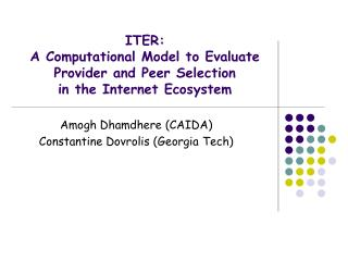 ITER:  A Computational Model to Evaluate  Provider and Peer Selection  in the Internet Ecosystem