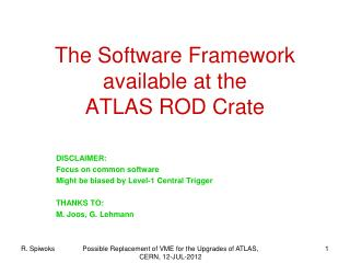 The Software Framework available at the ATLAS ROD Crate