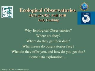 Ecological Observatories MES gCORE,  Fall 2010   Judy Cushing