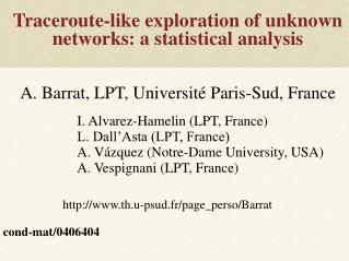 I. Alvarez-Hamelin (LPT, France) L. Dall'Asta (LPT, France)