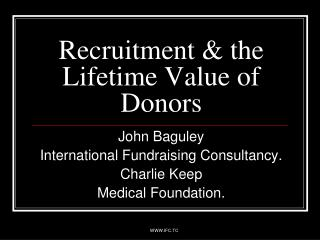Recruitment & the Lifetime Value of Donors
