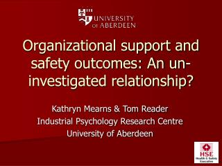Organizational support and safety outcomes: An un-investigated relationship?