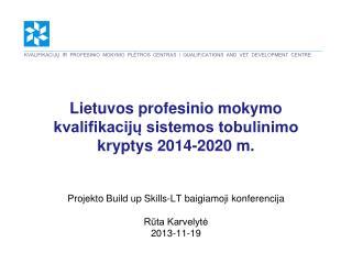 Lietuvos kvalifikacijų sandaros (LTKS) įgyvendinimo pagrindinės kryptys