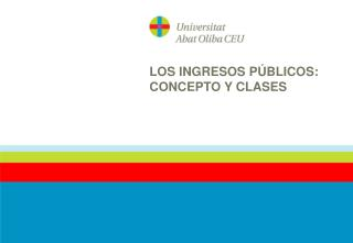 LOS INGRESOS PÚBLICOS: CONCEPTO Y CLASES