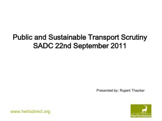 Public and Sustainable Transport Scrutiny SADC 22nd September 2011