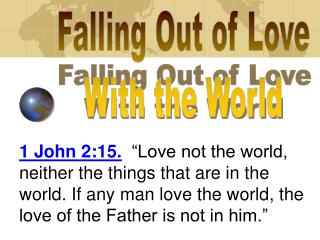 Falling Out of Love With the World