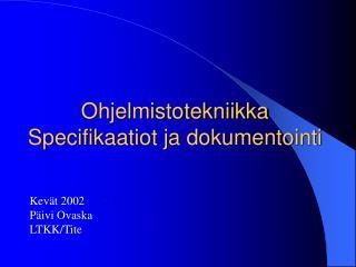 Ohjelmistotekniikka Specifikaatiot ja dokumentointi