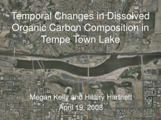 Temporal Changes in Dissolved Organic Carbon Composition in Tempe Town Lake