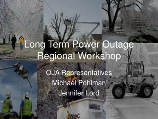 Long Term Power Outage  Regional Workshop