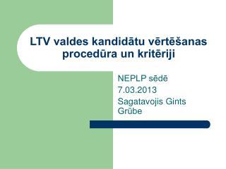 LTV valdes kandidātu vērtēšanas procedūra un kritēriji