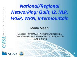 National/Regional Networking: Quilt, I2, NLR, FRGP, WRN, Intermountain
