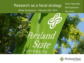 Research as a fiscal strategy Winter Symposium – February 23th, 2010