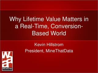 Why Lifetime Value Matters in a Real-Time, Conversion-Based World