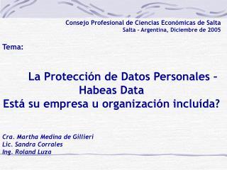 Consejo Profesional de Ciencias Econ�micas de Salta Salta � Argentina,  Diciembre de 2005 Tema: