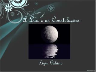 A Lua e as Constelações