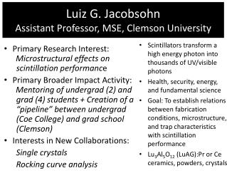 Luiz  G.  Jacobsohn Assistant Professor, MSE, Clemson University