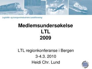 Medlemsunders�kelse  LTL  2009