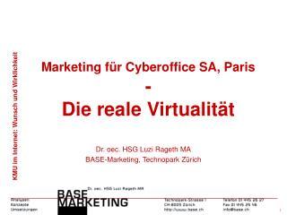 Marketing für Cyberoffice SA, Paris - Die reale Virtualität