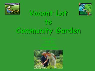 Vacant Lot  to  Community Garden