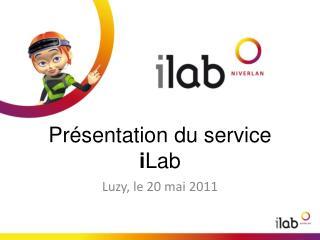 Présentation du service  i Lab
