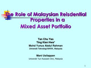 The Role of Malaysian  Reisdential  Properties in a  Mixed Asset Portfolio Tan Chu Yao