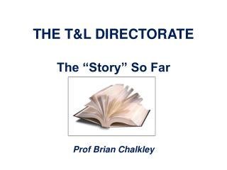 THE T&L DIRECTORATE