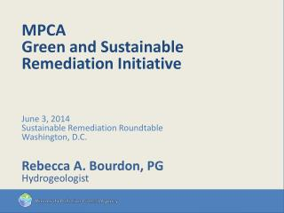 MPCA  Green and Sustainable Remediation Initiative