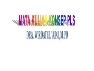 MATA KULIAH KONSEP PLS